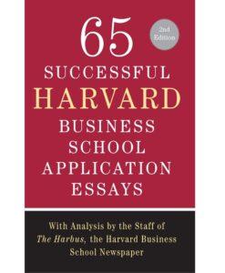 65 Successful Harvard Business School Application Essays by Lauren Sullivan