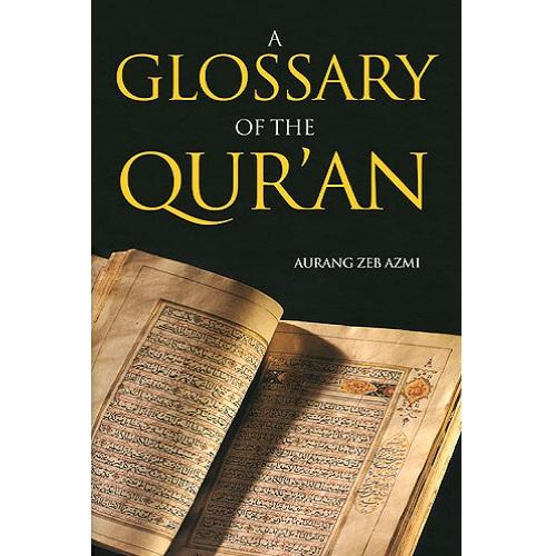 A glossary of the Quran - Aurang Zeb Azmi
