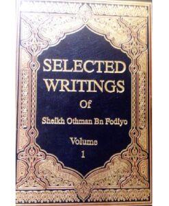 Selected Writings of Sheikh Uthman bin Fodiyo (Vol 1,2 & 3)