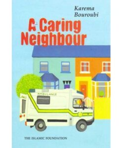 A Caring Neighbour By Karema Bouroubi