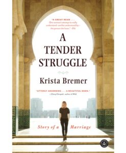 A Tender Struggle: Story of a Marriage by Krista Bremer