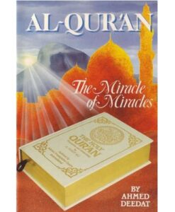 Al-Quran The Miracle of Miracles by Ahmed Deedat and Mr.Faisal Fahim