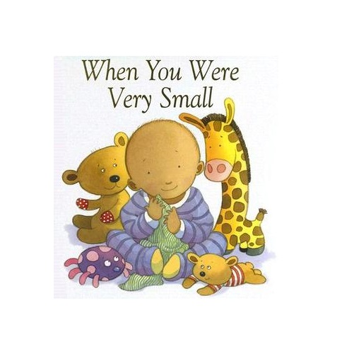When You Were Very Small by Sophie Piper