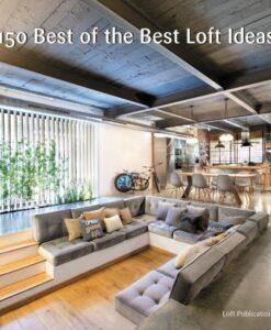 150 Best of the Best Loft Ideas by Inc Loft Publications