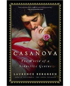 Casanova: The World of a Seductive Genius by Laurence Bergreen