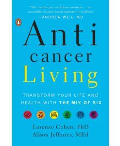 Anticancer Living by Lorenzo Cohen PhD