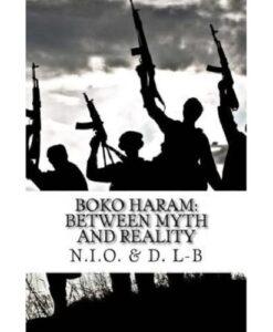 Boko Haram: Between Myth and Reality by N.I.O., D. L.-B.
