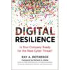 Digital Resilience: Is Your Company Ready for the Next Cyber Threat? by Ray A Rothrock