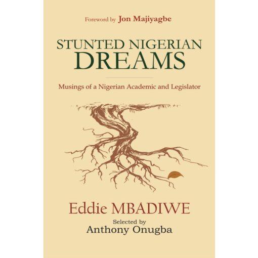 Stunted Nigerian Dreams by Eddie Mbadiwe