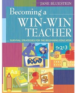 Becoming a Win-Win Teacher: Survival Strategies for the Beginning Educator by Jane Bluestein