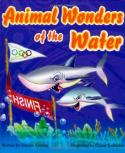 Animal Wonders of the Water (Amazing Animals) by Osman Kaplan