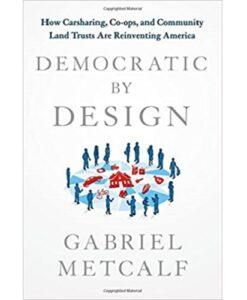 Democratic by Design by Gabriel Metcalf