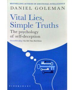 Vital Lies, Simple Truths: The Psychology of Self-Deception by Daniel Goleman