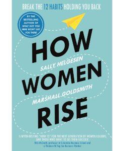 How Women Rise by Sally Helgesen