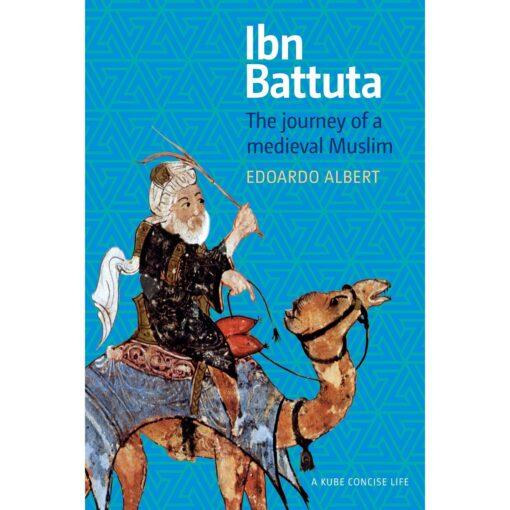 Ibn Battuta: The Journey of a Medieval Muslim by Edoardo Albert
