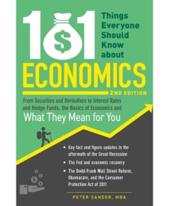 101 Things Everyone Should Know About Economics By Peter Sander