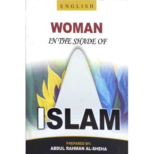 Woman in the Shade of Islam By AbdulRahman Al-Sheha