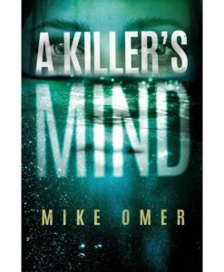 A Killer's Mind By Mike Omer