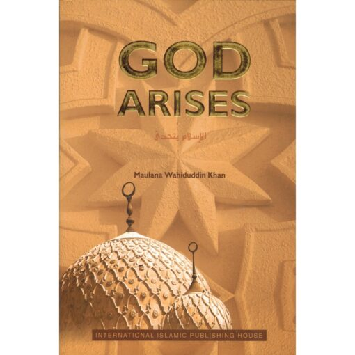 God Arises By Maulana Wahiduddin Khan