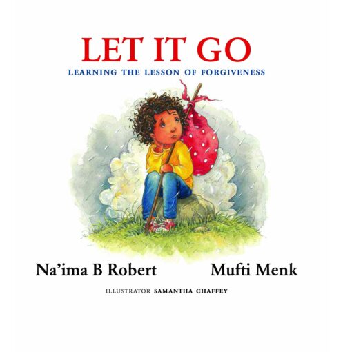 Let It Go By Na'ima B. Robert and Mufti Menk