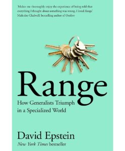 Range: Why Generalists Triumph in a Specialized World By David Epstein