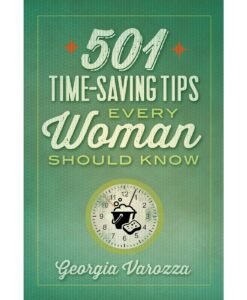 501 Time-Saving Tips Every Woman Should Know By Georgia Varozza