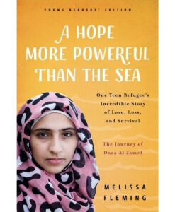 A Hope More Powerful Than the Sea By Melissa Fleming [Young Readers' Edition]