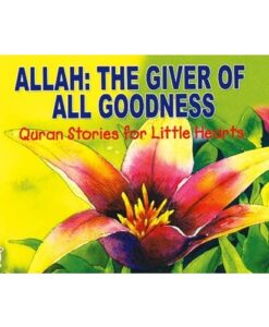 Allah: The Giver of All Goodness By Umm Zaynab