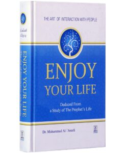 Enjoy Your Life by Dr Muhammad Al Areefi (Darussalam)
