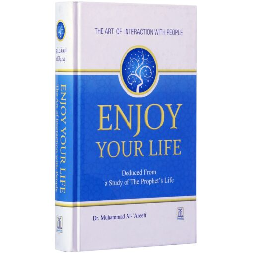 Enjoy Your Life by Dr Muhammad Al Areefi (Darussalam)