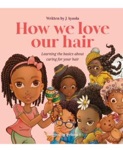 How we love our hair By J Ayoola