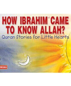 How Ibrahim Came to Know Allah? By Saniyasnain Khan