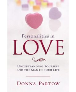 Personalities in Love By Donna Partow