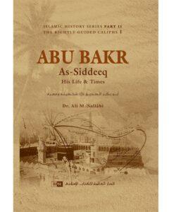 Abu Bakr As-Siddeeq: His Life and Times By Dr. Ali M as-Salabi