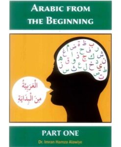 Arabic From The Beginning Part 1 By Dr. Imran Hamza Alawiye