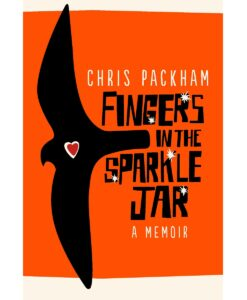 Fingers in the Sparkle Jar: A Memoir By Chris Packham