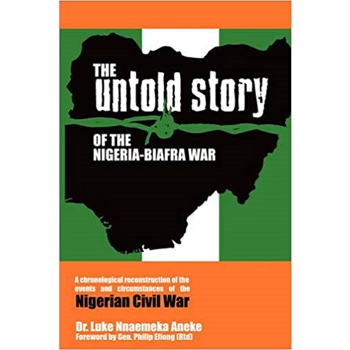 The Untold Story of the Nigeria-Biafra War