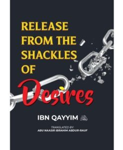 Release from the Shackles of Desires